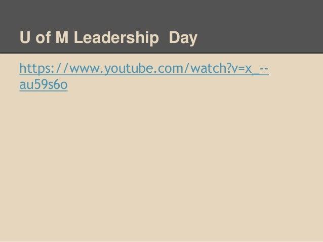 U of M Leadership Day  https://www.youtube.com/watch?v=x_--  au59s6o