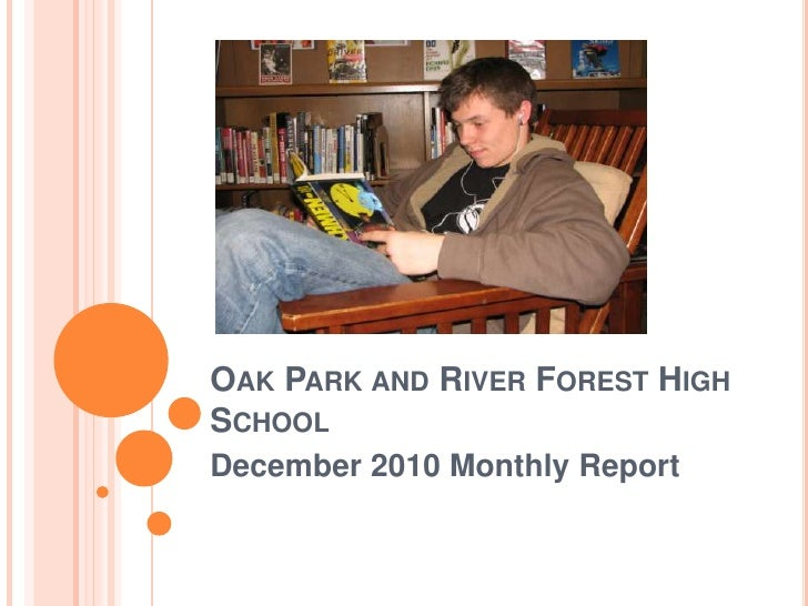 Oak Park and River Forest High School<br />December 2010 Monthly Report<br />