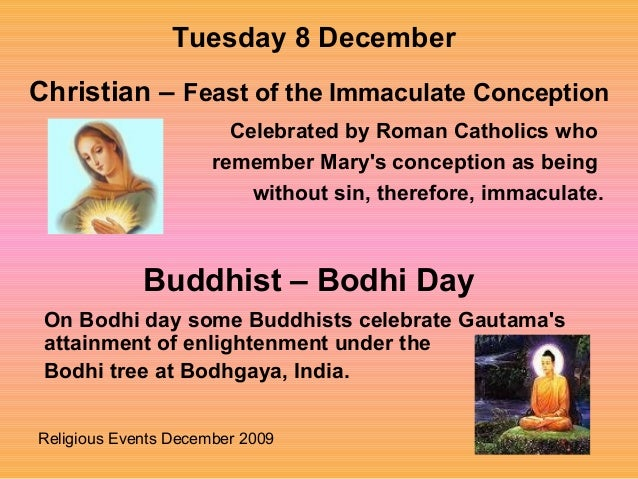 Religious Events December 2009Celebrated by Roman Catholics whoremember Marys conception as beingwithout sin, therefore, i...
