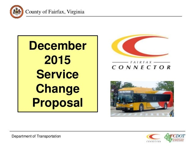 County of Fairfax, Virginia December 2015 Service Change Proposal Department of Transportation