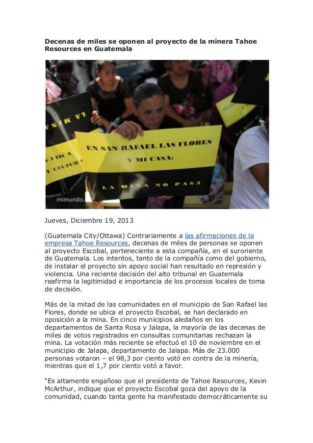 Decenas de miles se oponen al proyecto de la minera Tahoe Resources en Guatemala  Jueves, Diciembre 19, 2013 (Guatemala Ci...