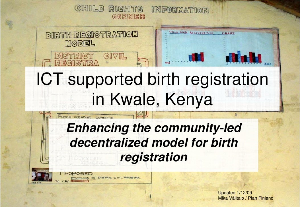 ICT supported birth registration        in Kwale, Kenya     Enhancing the community-led     decentralized model for birth ...