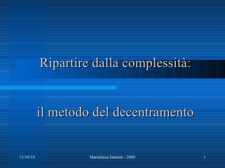 Ripartire dalla complessità:   il metodo del decentramento