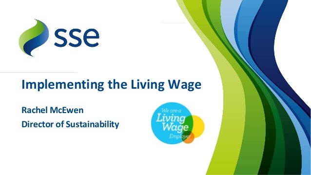 Implementing the Living Wage  Rachel McEwen  Director of Sustainability