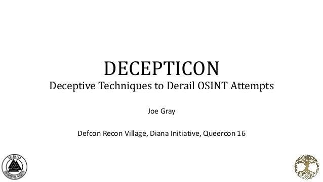 DECEPTICON DeceptiveTechniquestoDerailOSINTAttempts Joe Gray Defcon Recon Village, Diana Initiative, Queercon 16