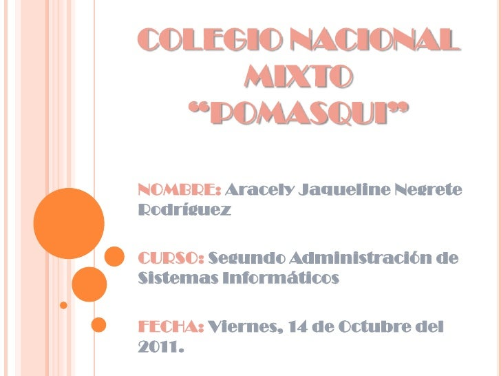 """COLEGIO NACIONAL MIXTO """"POMASQUI""""<br />NOMBRE:Aracely Jaqueline Negrete Rodríguez<br />CURSO: Segundo Administración de Si..."""