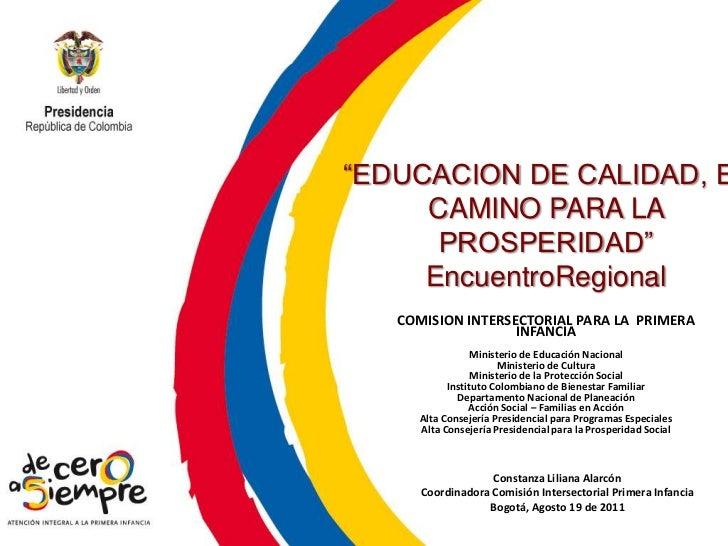 """""""EDUCACION DE CALIDAD, EL CAMINO PARA LA PROSPERIDAD""""<br />EncuentroRegional <br />COMISION INTERSECTORIAL PARA LA  PRIMER..."""