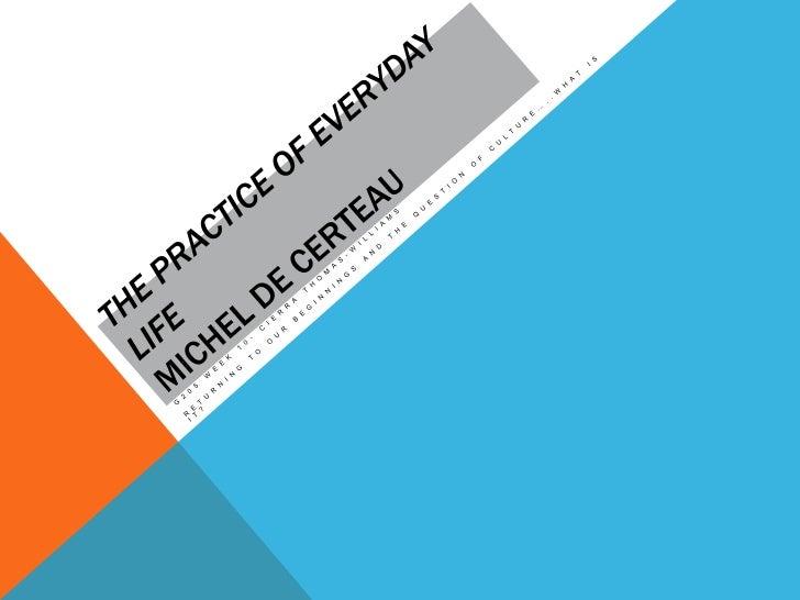 De certeau   the practice of everyday life