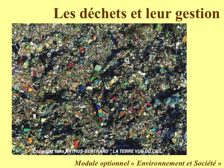 Les déchets et leur gestion Module optionnel «Environnement et Société»