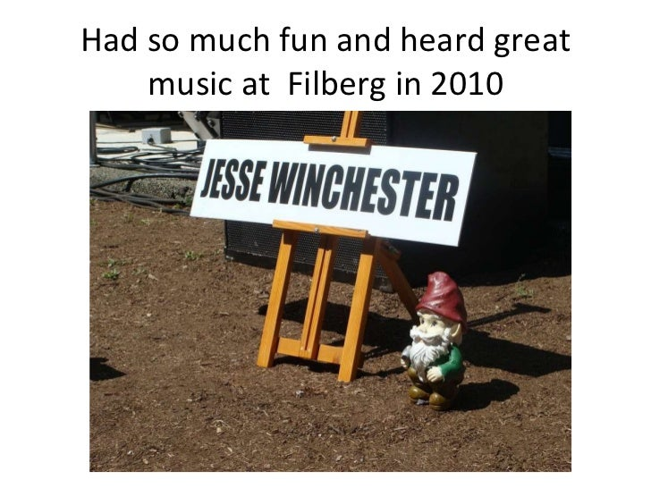 Had so much fun and heard great music at  Filberg in 2010