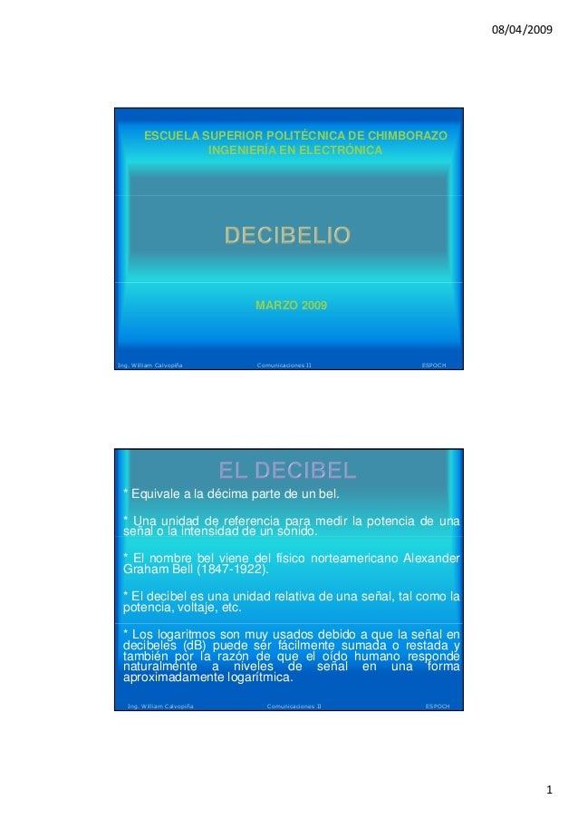08/04/2009 1 ESCUELA SUPERIOR POLITÉCNICA DE CHIMBORAZO INGENIERÍA EN ELECTRÓNICA Ing. William Calvopiña Comunicaciones II...