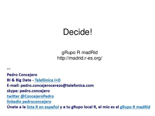 Decide!  gRupo R madRid  http://madrid.r-es.org/