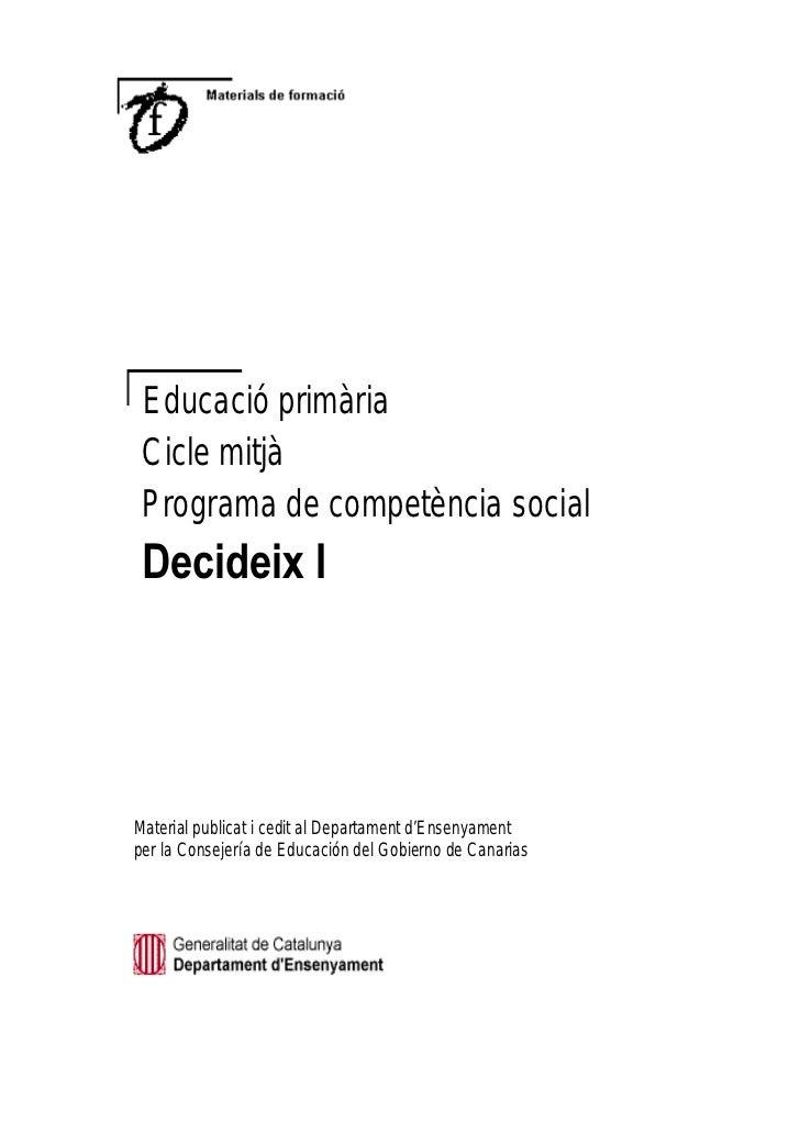 Educació primària Cicle mitjà Programa de competència social HFLGHL[ ,Material publicat i cedit al Departament d'Ensenyame...