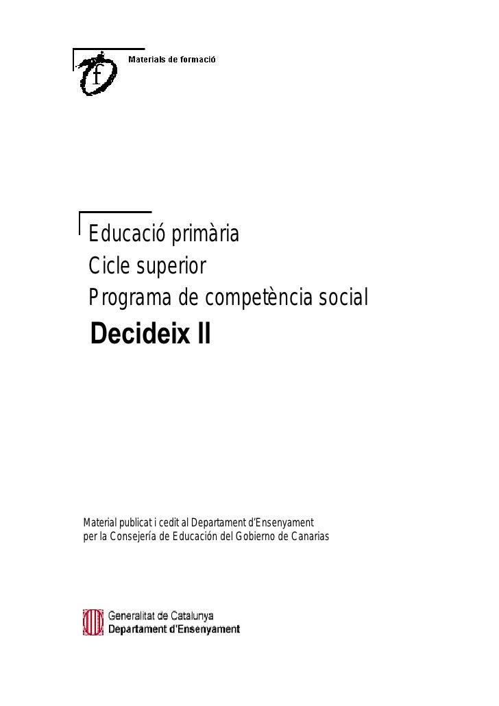Educació primària Cicle superior Programa de competència social HFLGHL[ ,,Material publicat i cedit al Departament d'Ensen...