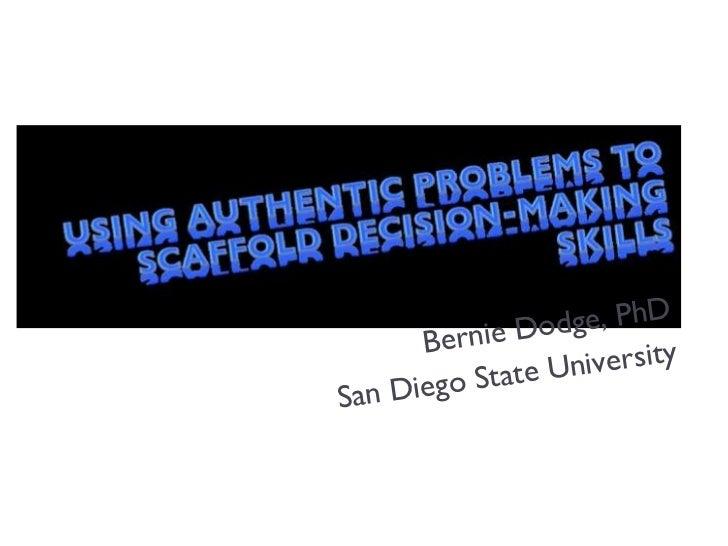 Bernie Dodge, PhD San Diego State University