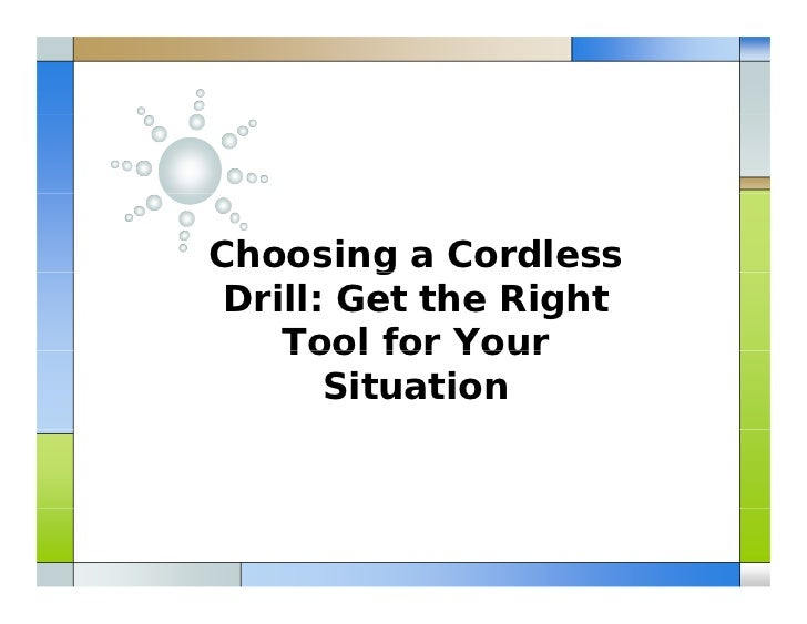 Choosing a Cordless          g Drill: Get the Right    Tool for Your       Situation