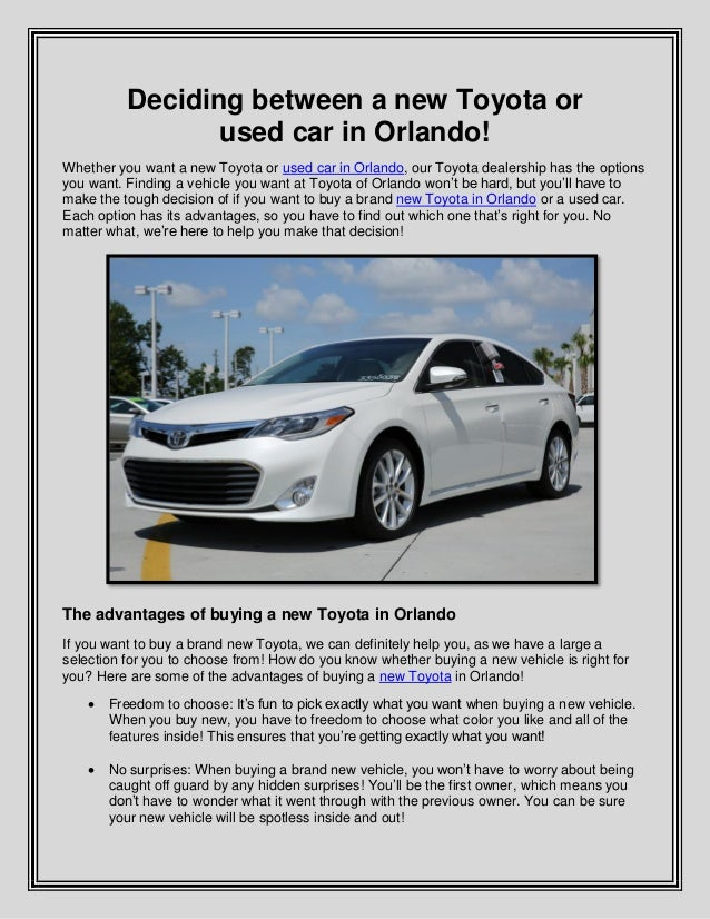 Deciding between a new Toyota or used car in Orlando! Whether you want a new Toyota or used car in Orlando, our Toyota dea...