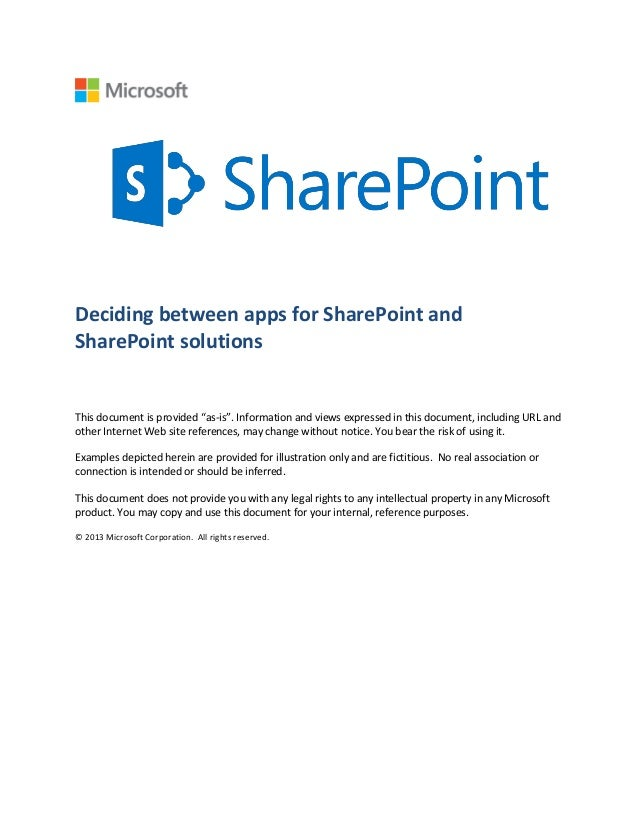 "Deciding between apps for SharePoint and SharePoint solutions This document is provided ""as-is"". Information and views exp..."