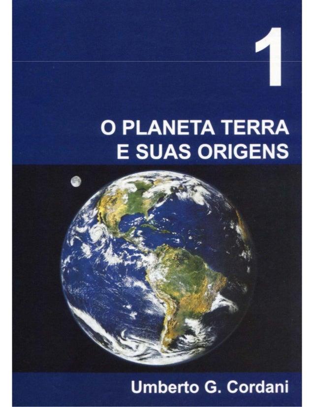 O PLANETA TERRA E SUAS ORIGENS  Umberto G.  Cordani