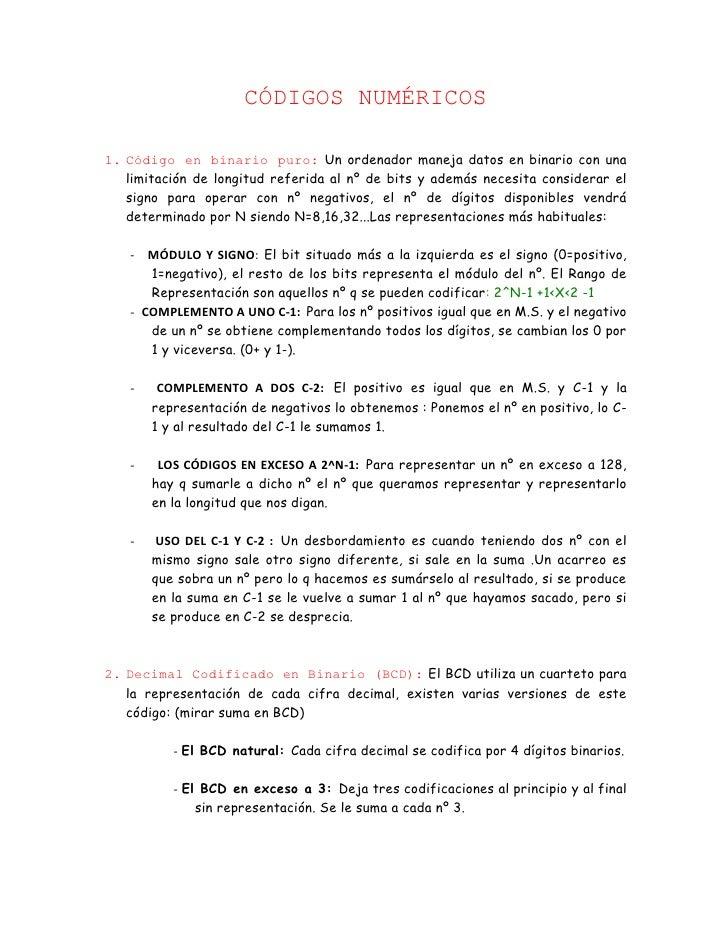 CÓDIGOS NUMÉRICOS<br />Código en binario puro: Un ordenador maneja datos en binario con una limitación de longitud referid...