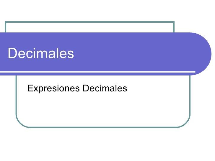 Decimales Expresiones Decimales