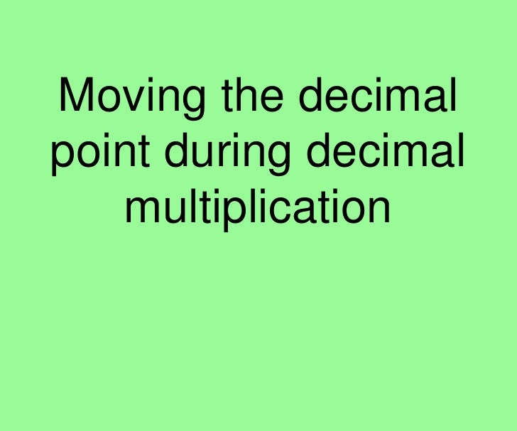Moving the decimal point during decimal multiplication<br />