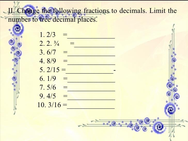... 5. II. Change the following fractions to decimals.