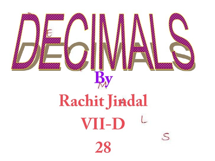 """Definition of DecimalThe word """"Decimal"""" really means """"basedon 10"""" (From Latin decima: a tenth part).We sometimes say """"deci..."""