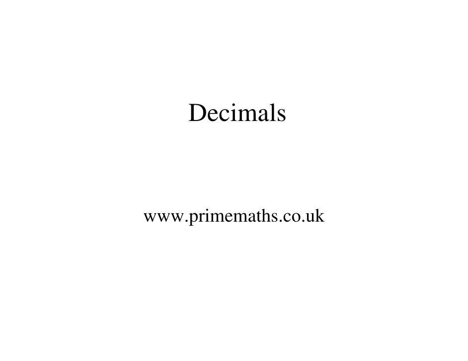 Decimals   www.primemaths.co.uk