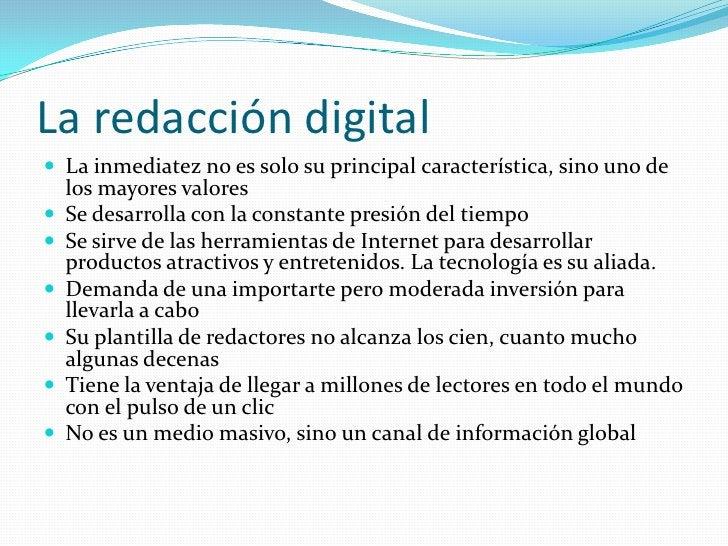 La redacción digital<br />La inmediatez no es solo su principal característica, sino uno de los mayores valores<br />Se de...
