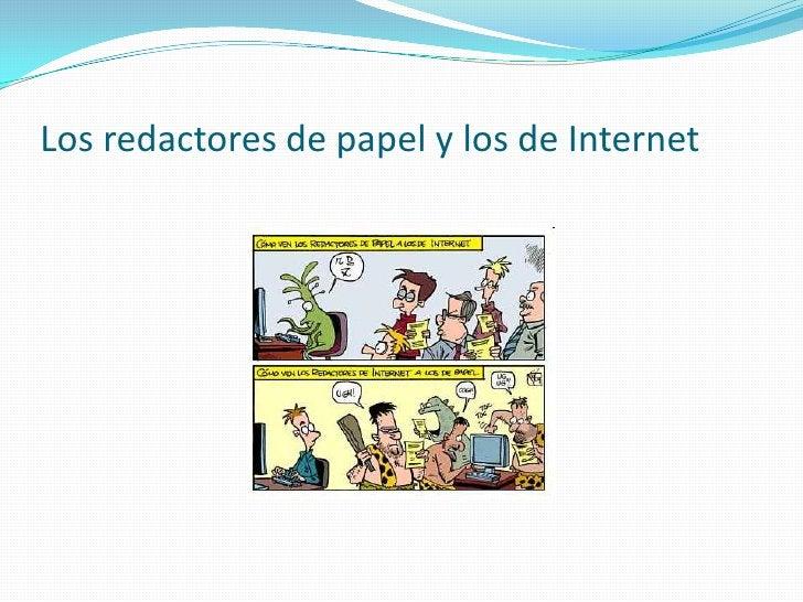 Los redactores de papel y los de Internet<br />