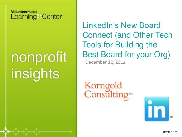 LinkedIn's New BoardConnect (and Other TechTools for Building theBest Board for your Org)December 12, 2012                ...