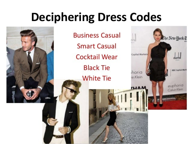 Deciphering Dress Codes Business Casual Smart Casual Cocktail Wear Black Tie White Tie