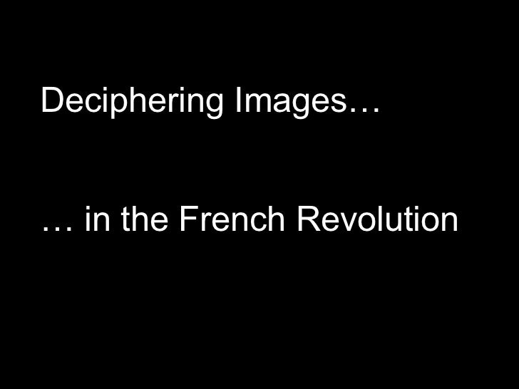 Deciphering Images…   … in the French Revolution