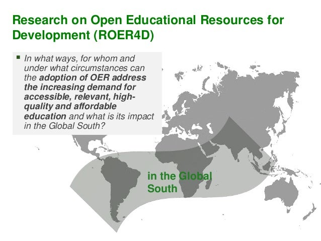 in the Global South  In what ways, for whom and under what circumstances can the adoption of OER address the increasing d...