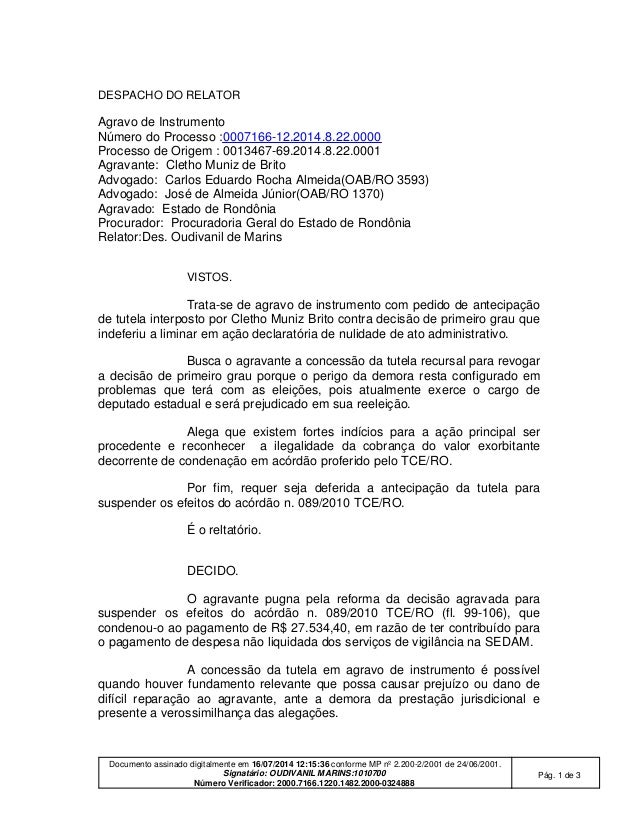 Documento assinado digitalmente em 16/07/2014 12:15:36 conforme MP nº 2.200-2/2001 de 24/06/2001. Signatário: OUDIVANIL MA...