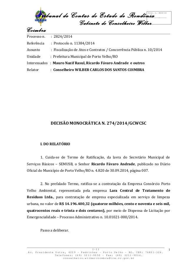 Tribunal de Contas do Estado de Rondônia  Gabinete do Conselheiro Wilber  Coimbra  Processo n. : 2824/2014  Referência : P...
