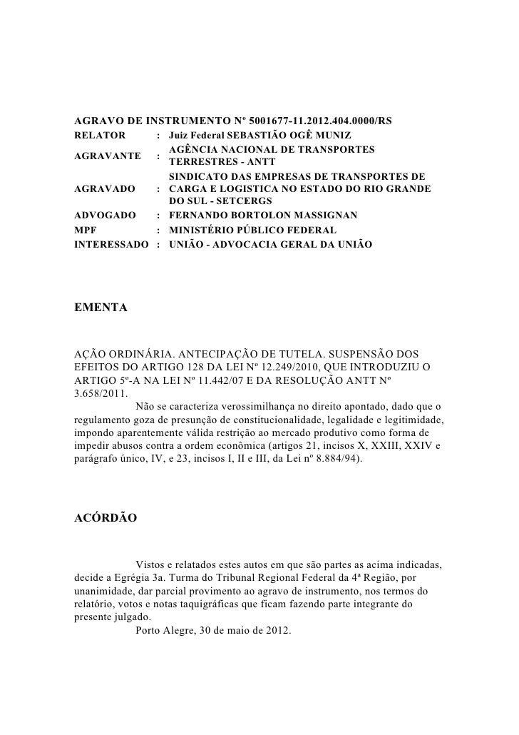 AGRAVO DE INSTRUMENTO Nº 5001677-11.2012.404.0000/RSRELATOR     : Juiz Federal SEBASTIÃO OGÊ MUNIZ              AGÊNCIA NA...