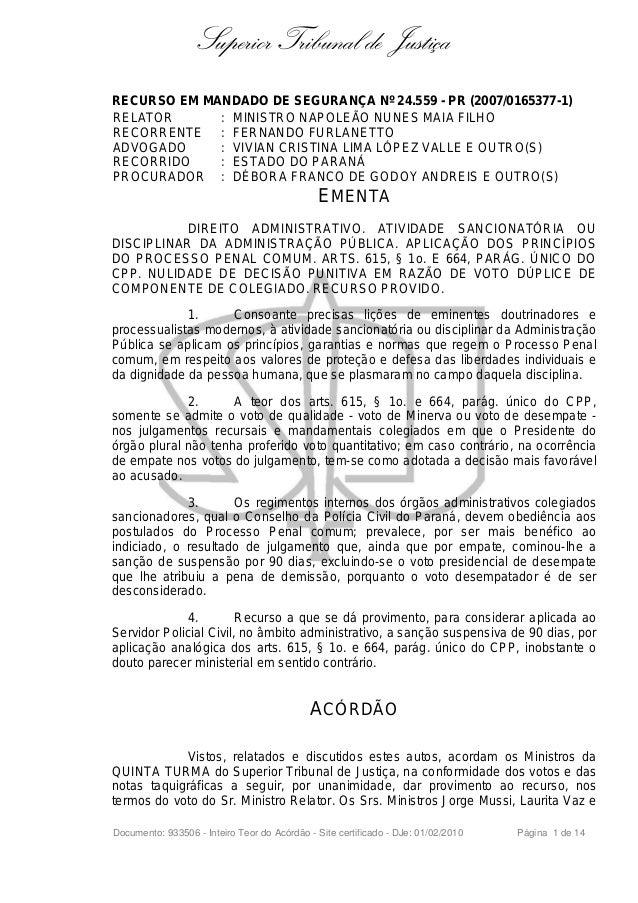 Superior Tribunal de Justiça RECURSO EM MANDADO DE SEGURANÇA Nº 24.559 - PR (2007/0165377-1) RELATOR : MINISTRO NAPOLEÃO N...