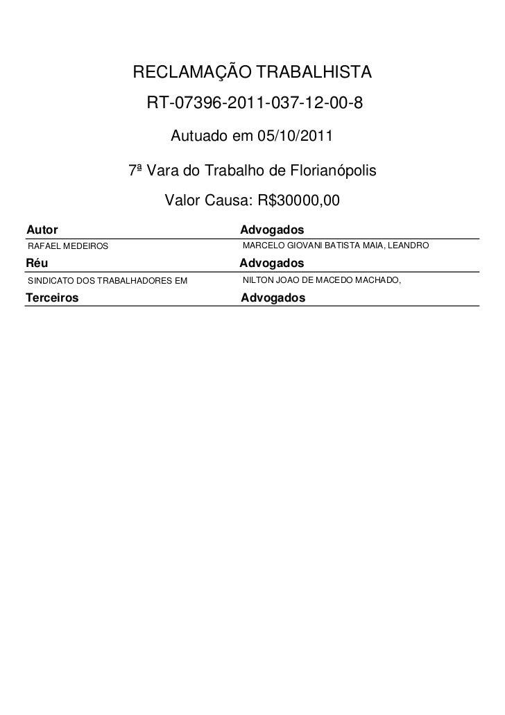RECLAMAÇÃO TRABALHISTA                      RT-07396-2011-037-12-00-8                          Autuado em 05/10/2011      ...