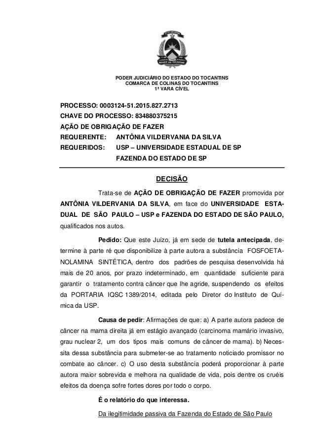 PODER JUDICIÁRIO DO ESTADO DO TOCANTINS COMARCA DE COLINAS DO TOCANTINS 1ª VARA CÍVEL PROCESSO: 0003124-51.2015.827.2713 C...