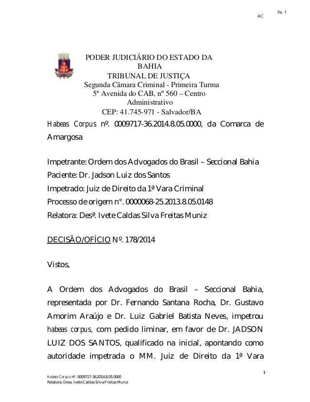 AC 1 Habeas Corpus nº. 0009717-36.2014.8.05.0000 Relatora: Desa. Ivete Caldas Silva Freitas Muniz PODER JUDICIÁRIO DO ESTA...