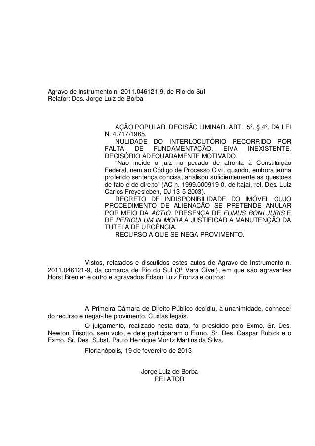 Agravo de Instrumento n. 2011.046121-9, de Rio do SulRelator: Des. Jorge Luiz de Borba                       AÇÃO POPULAR....