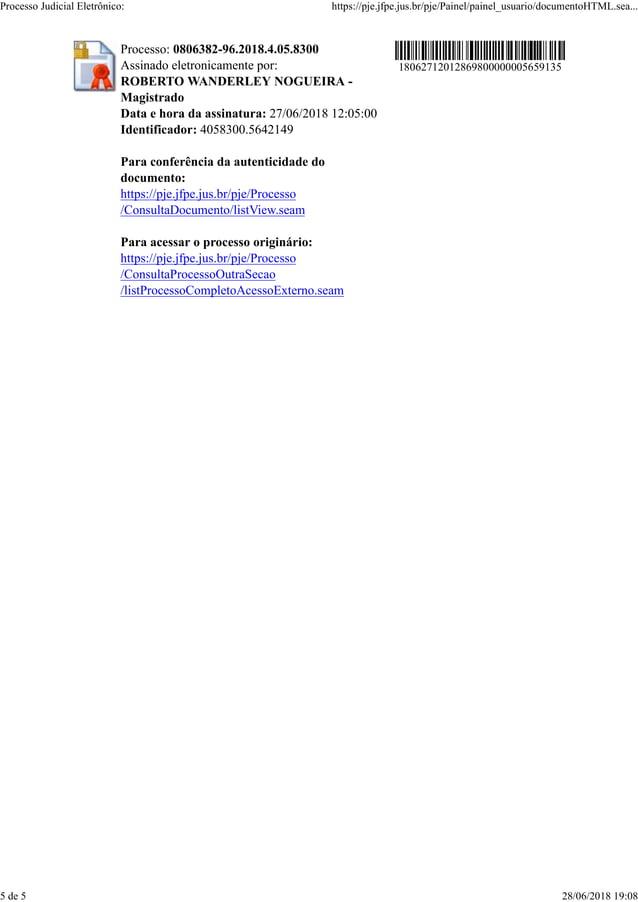 Processo: 0806382-96.2018.4.05.8300 Assinado eletronicamente por: ROBERTO WANDERLEY NOGUEIRA - Magistrado Data e hora da a...