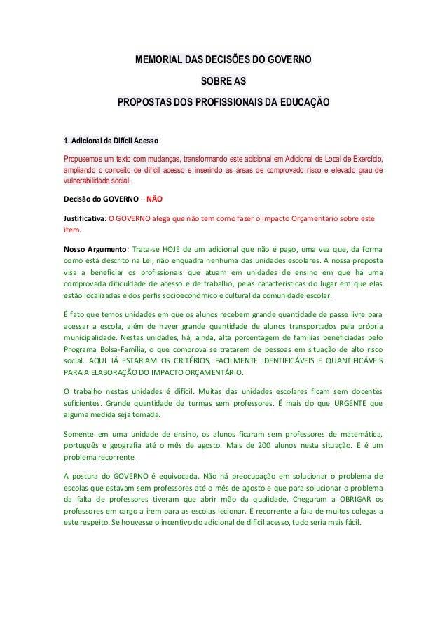 MEMORIAL DAS DECISÕES DO GOVERNO SOBRE AS PROPOSTAS DOS PROFISSIONAIS DA EDUCAÇÃO  1. Adicional de Difícil Acesso Propusem...