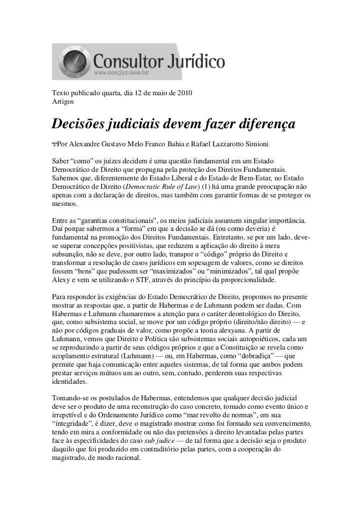 Texto publicado quarta, dia 12 de maio de 2010ArtigosDecisões judiciais devem fazer diferença Por Alexandre Gustavo Melo F...