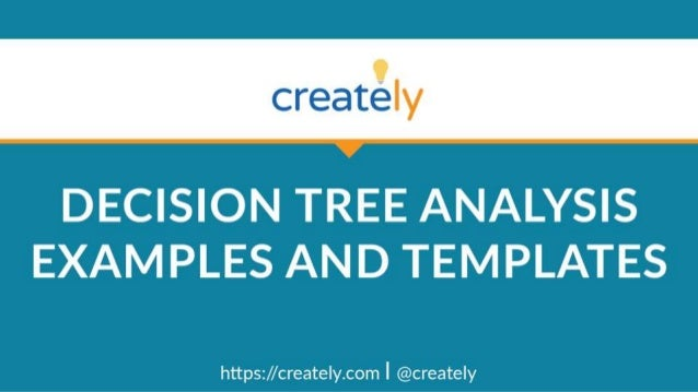 We've listed several Editable Decision Tree Analysis Diagram Templates which are handy to help you draw Analysis. You can ...