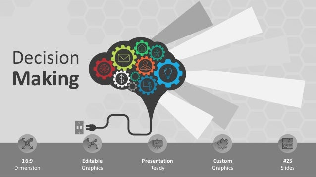 Decision Making 16:9 Dimension Editable Graphics Presentation Ready Custom Graphics #25 Slides