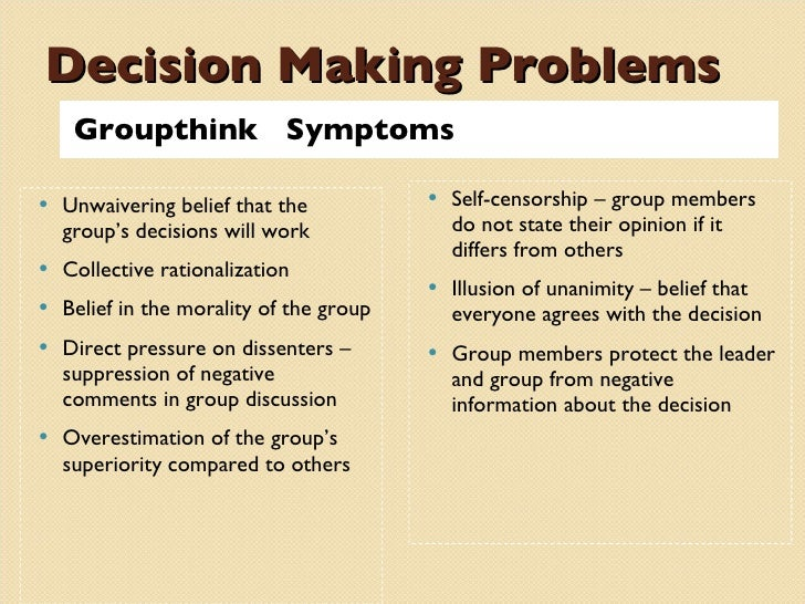 final groupthink and decision making Social decision schemes groupthink greater acceptance level for the final outcome than singular decision making 10 decision making by individuals and groups.
