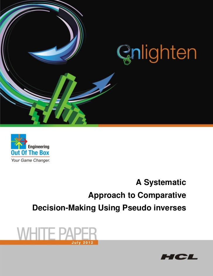 A Systematic                Approach to ComparativeDecision-Making Using Pseudo inverses         July 2012